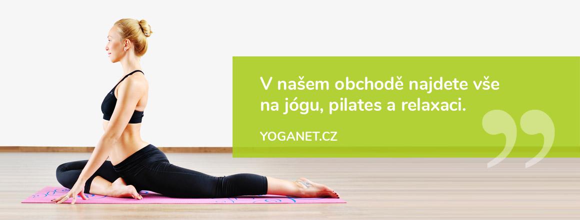 V našem obchodě najdete vše  na jógu, pilates a relaxaci. - YOGANET.CZ