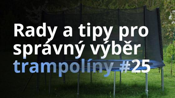 Rady a tipy pro správný výběr trampolíny #25