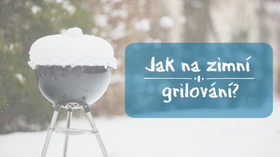 Jak na zimní grilování?