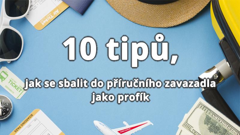 10 tipů, jak se sbalit do příručního zavazadla jako profík