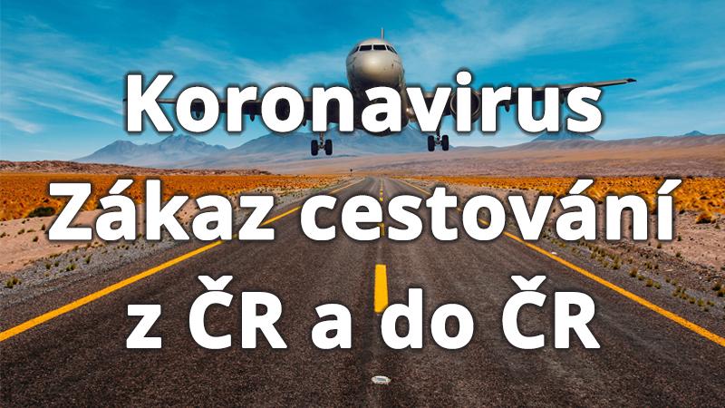 Koronavirus a zákaz cestování z ČR a do ČR