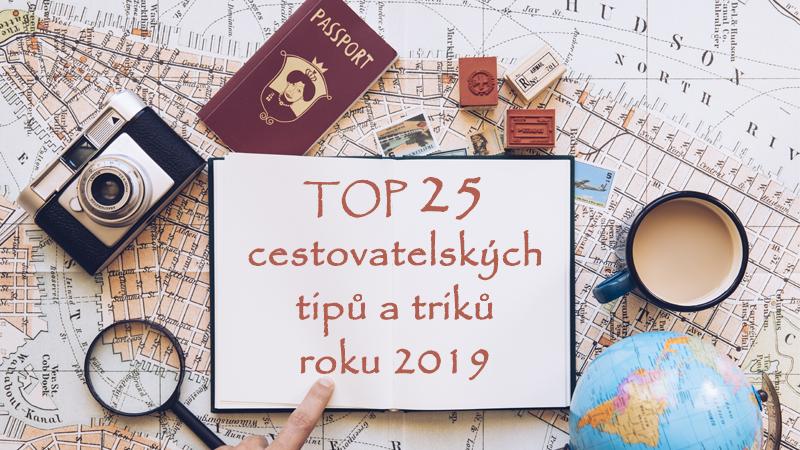 TOP 25 cestovatelských tipů a triků na rok 2019