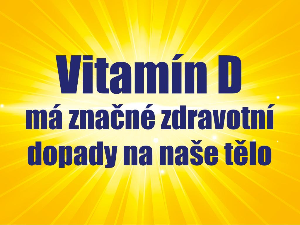 Vitamín D má značné zdravotní dopady na naše tělo