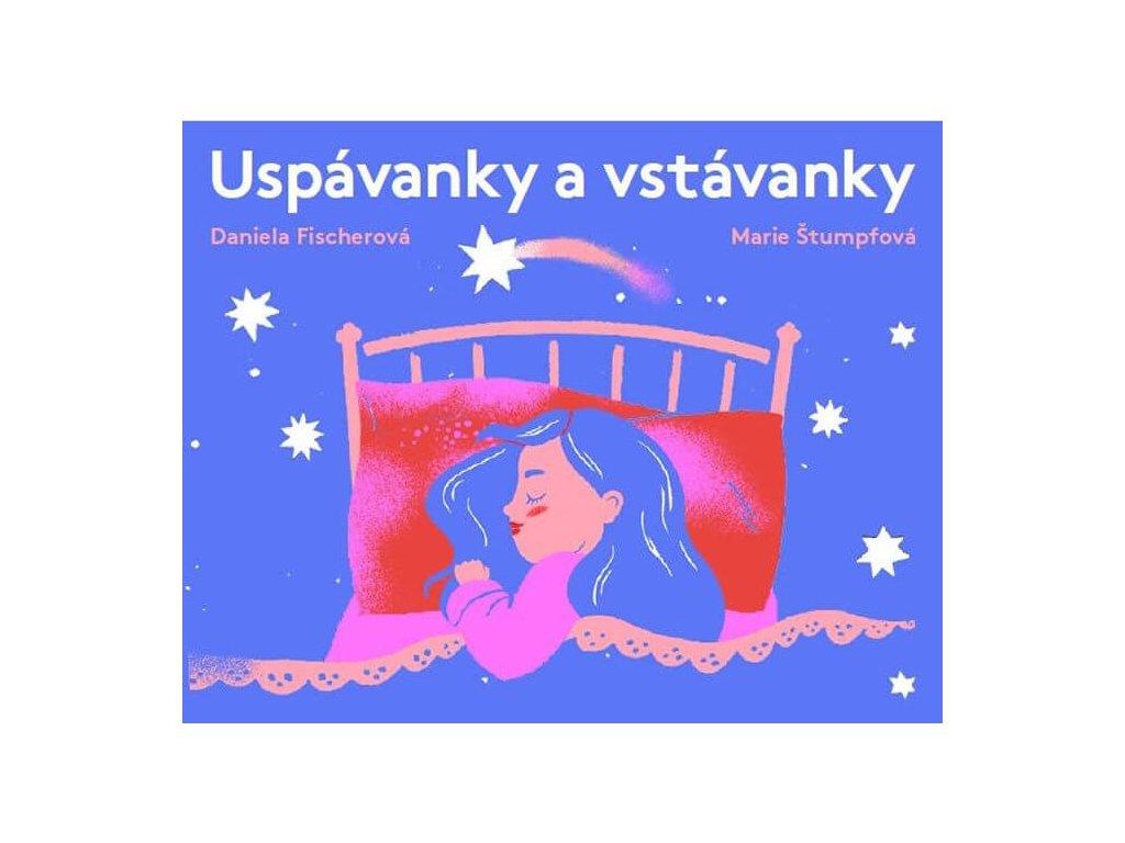 USPÁVANKY A VSTÁVANKY, DANIELA FISCHEROVÁ, zlatavelryba.cz, 1