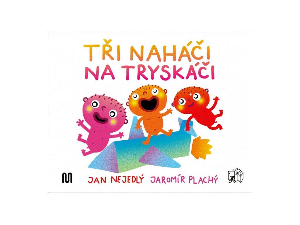 TŘI NAHÁČI NA TRYSKÁČI, JAN NEJEDLÝ, zlatavelryba.cz, 1