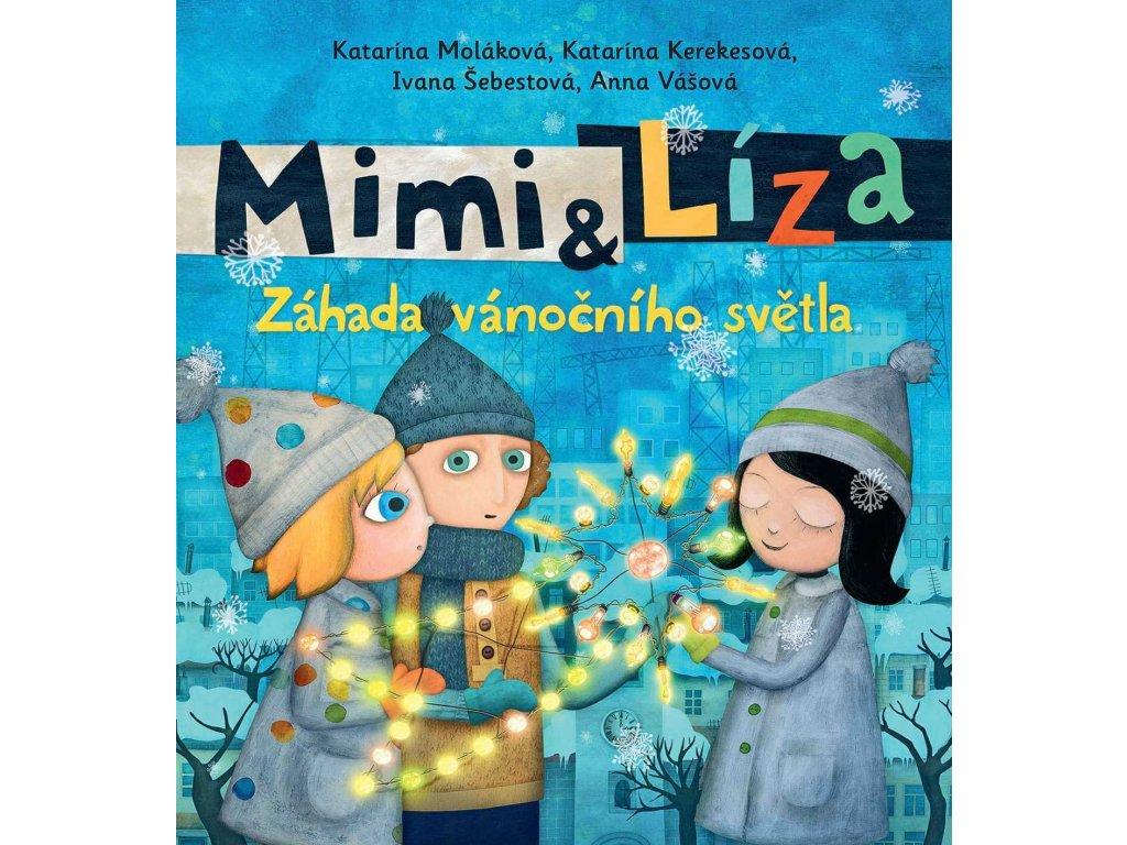 MIMI A LÍZA VÁNOČNÍ SVĚTLO, KATARÍNA KEREKESOVÁ, zlatavelryba.cz, 1