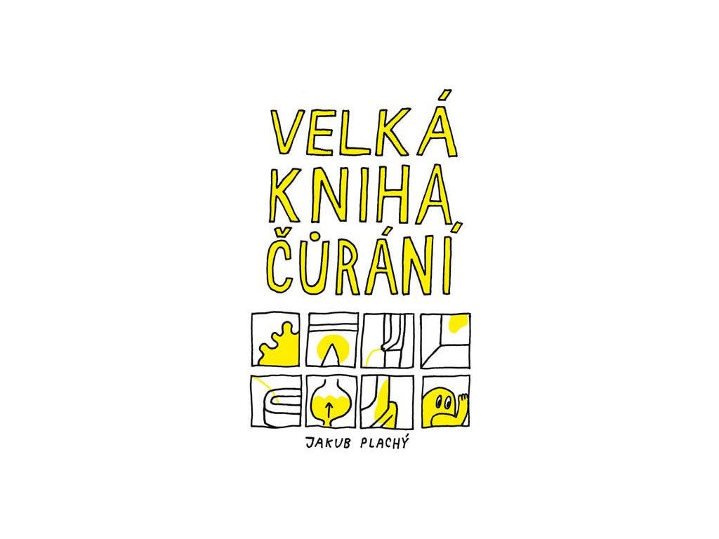 VELKÁ KNIHA ČŮRÁNÍ, JAKUB PLACHÝ, zlatavelryba.cz,1