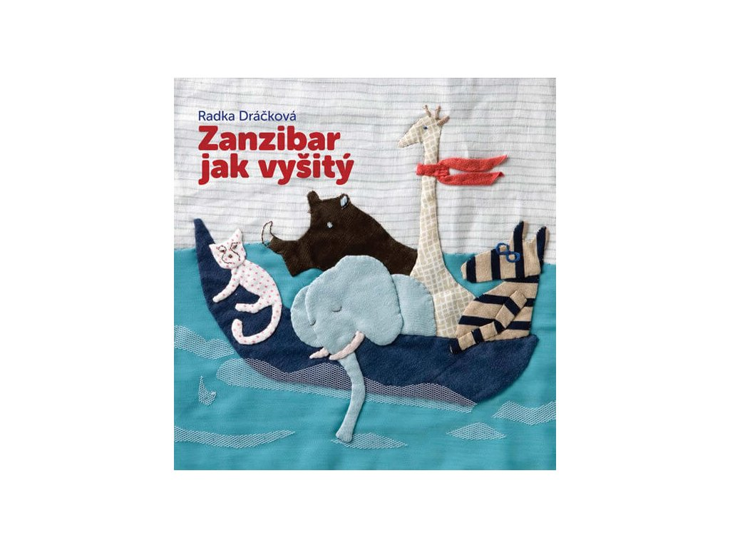 ZANZIBAR JAK VYŠITÝ, RADKA DRÁČKOVÁ, zlatavelryba.cz, 1