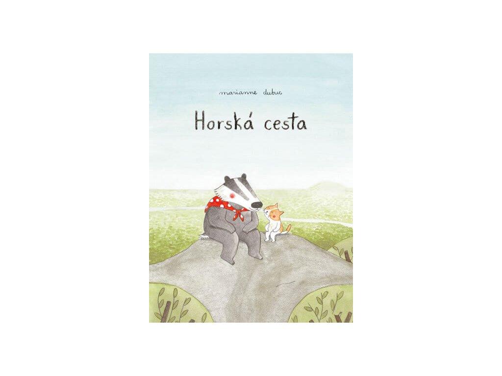 HORSKÁ CESTA, MARIANNE DUBUC, zlatavelryba.cz, 1