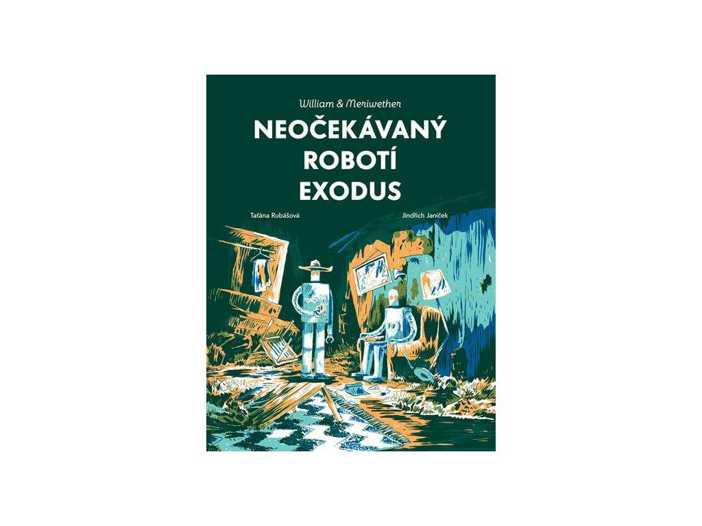 NEOČEKÁVANÝ ROBOTÍ EXODUS, TAŤÁNA RUBÁŠOVÁ, zlatavelryba.cz, 1