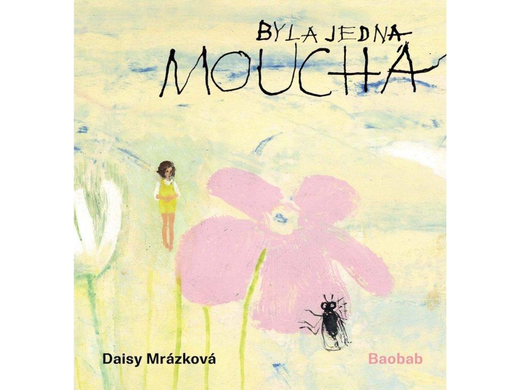 BYLA JEDNA MOUCHA, DAISY MRÁZKOVÁ, zlatavelryba.cz, 1