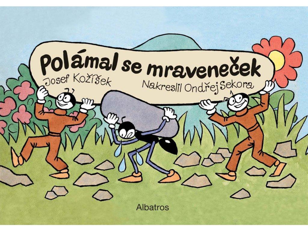 POLÁMAL SE MRAVENEČEK, KOŽÍŠEK, zlatavelryba.cz (1)