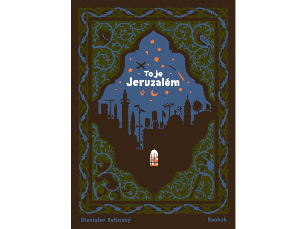 TO JE JERUZALÉM, SETINSKÝ, zlatavelryba (1)