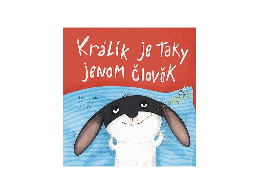 KRÁLÍK JE TAKY JENOM ČLOVĚK,KOMÁRKOVÁ, zlatavelryba.cz (1)