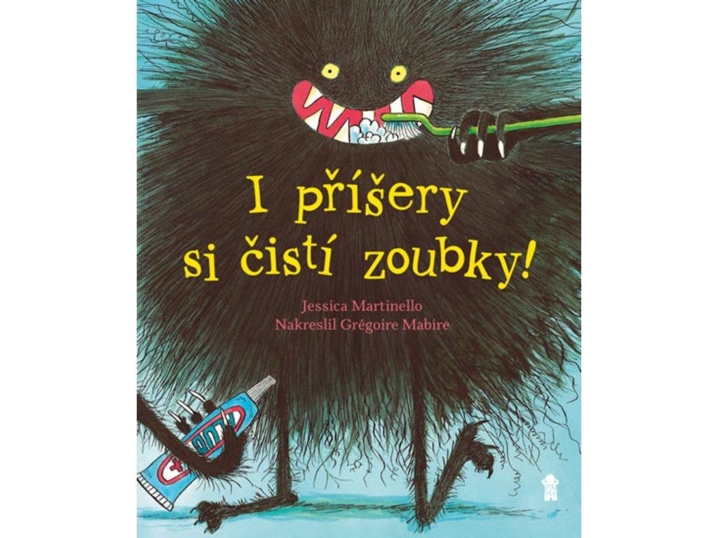 I PŘÍŠERY SI ČISTÍ ZOUBKY, JESSICA MARTINELLO, zlatavelryba.cz (1)