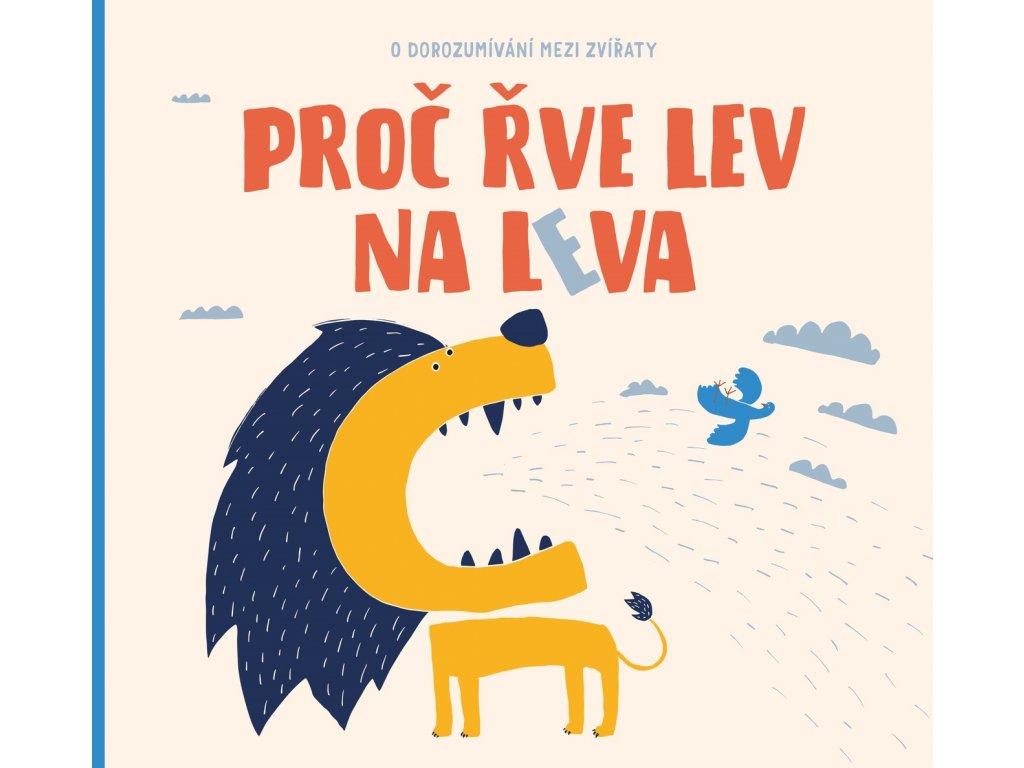 PROČ ŘVE LEV NA LEVA, PETRA BARTÍKOVÁ, zlatavelryba.cz (1)