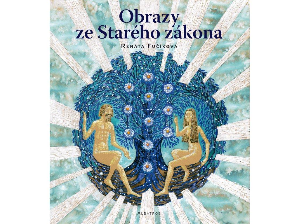 OBRAZY ZE STARÉHO ZÁKONA, RENÁTA FUČÍKOVÁ, zlatavelryba.cz (1)