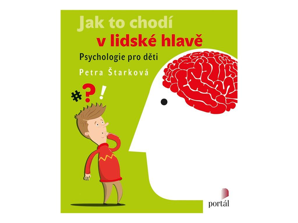 JAK TO CHODÍ V LIDSKÉ HLAVĚ, ŠTARKOVÁ, PETRA, zlatavelryba.cz (1)