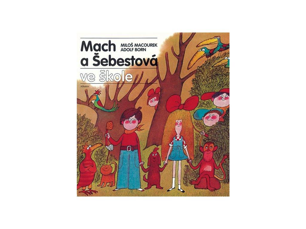Mach a Šebestová ve škole, Macourek Miloš, zlatavelryba.cz