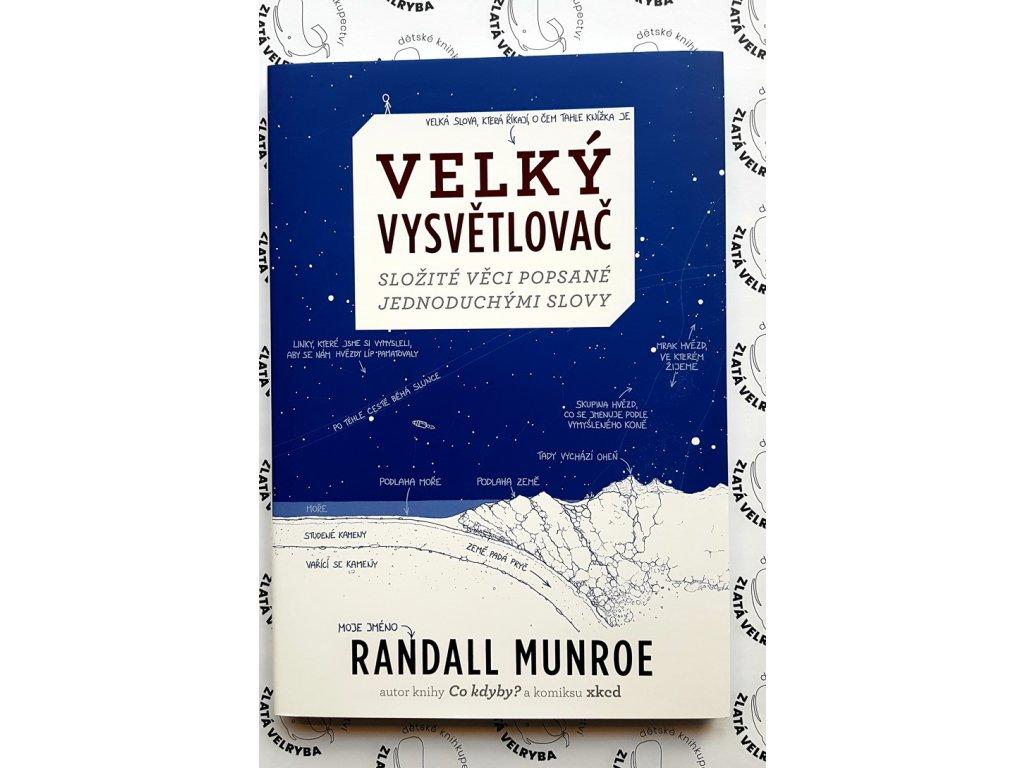 VELKÝ VYSVĚTLOVAČ, RANDALL MUNROE, zlatavelryba.cz (1)
