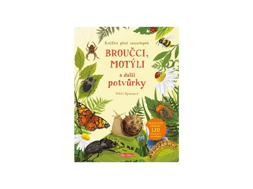 Broučci, motýli a další potvůrky Kniha samolepek, Nikki Dysonová, zlatavelryba.cz