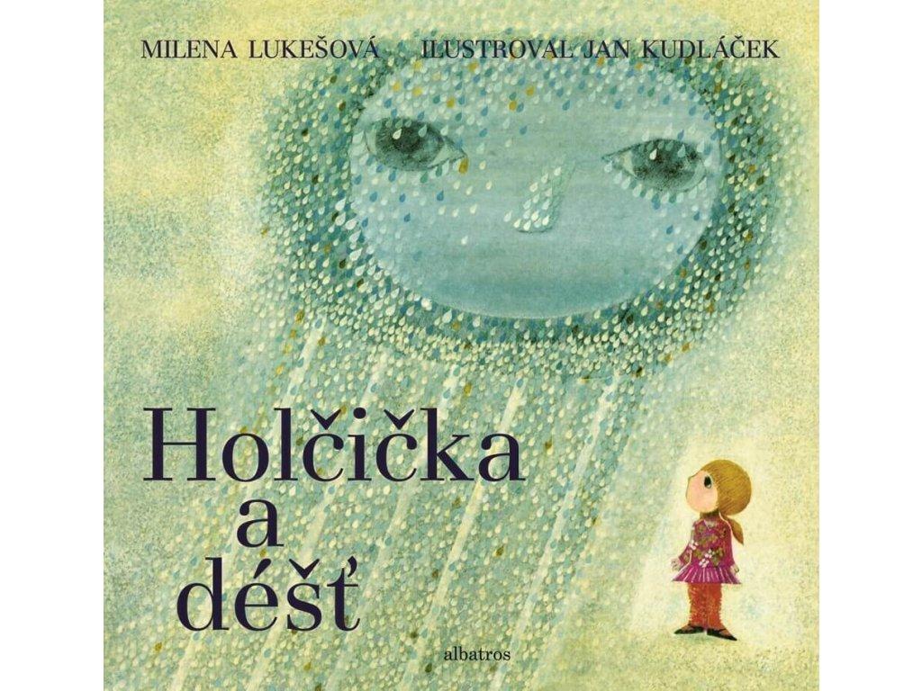 HOLČIČKA A DÉŠŤ, MILENA LUKEŠOVÁ, zlatavelryba.cz, 1