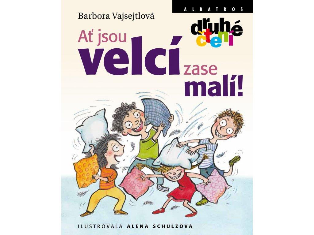AŤ JSOU VELCÍ ZASE MALÍ!, BARBORA VAJSEJTLOVÁ, zlatavelryba.cz (1)