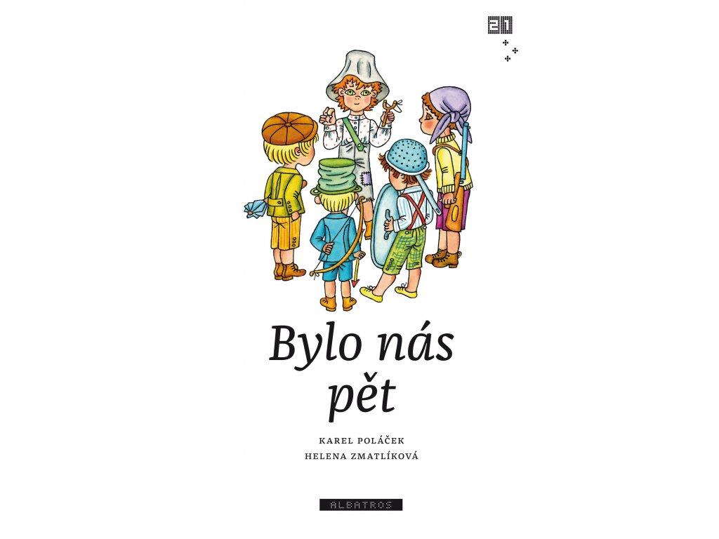 Bylo nás pět, Zdeněk K. Slabý, Karel Poláček, zlatavelryba.cz 1