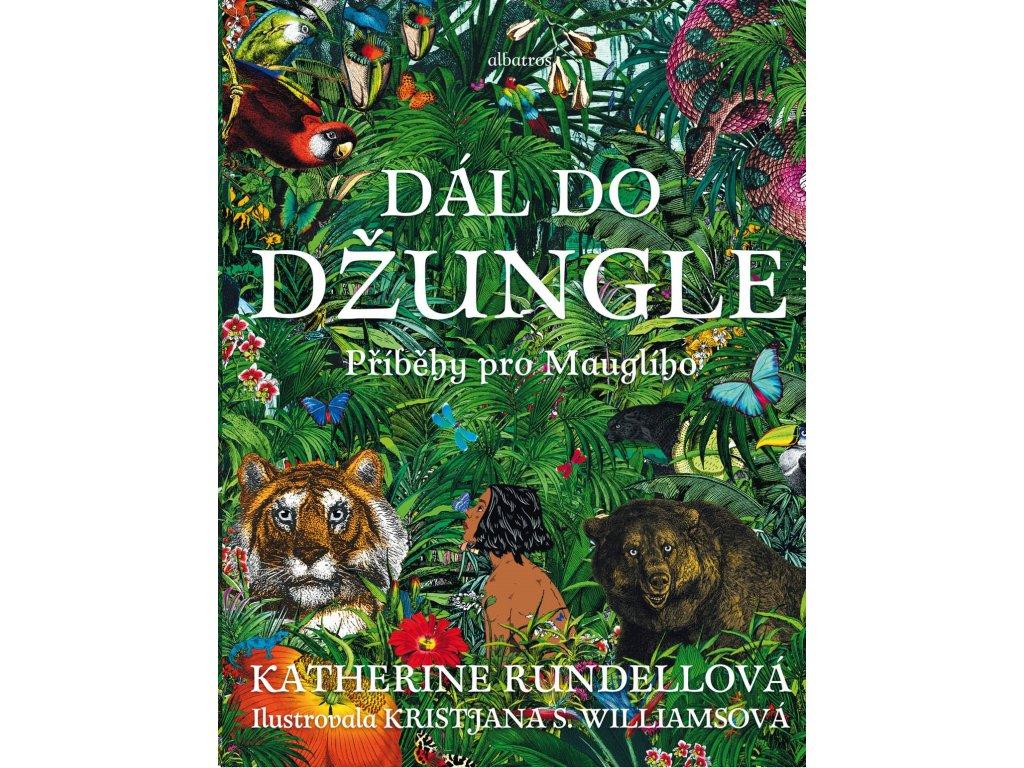 DÁL DO DŽUNGLE, KATHERINE RUNDELLOVÁ, zlatavelryba.cz (1)