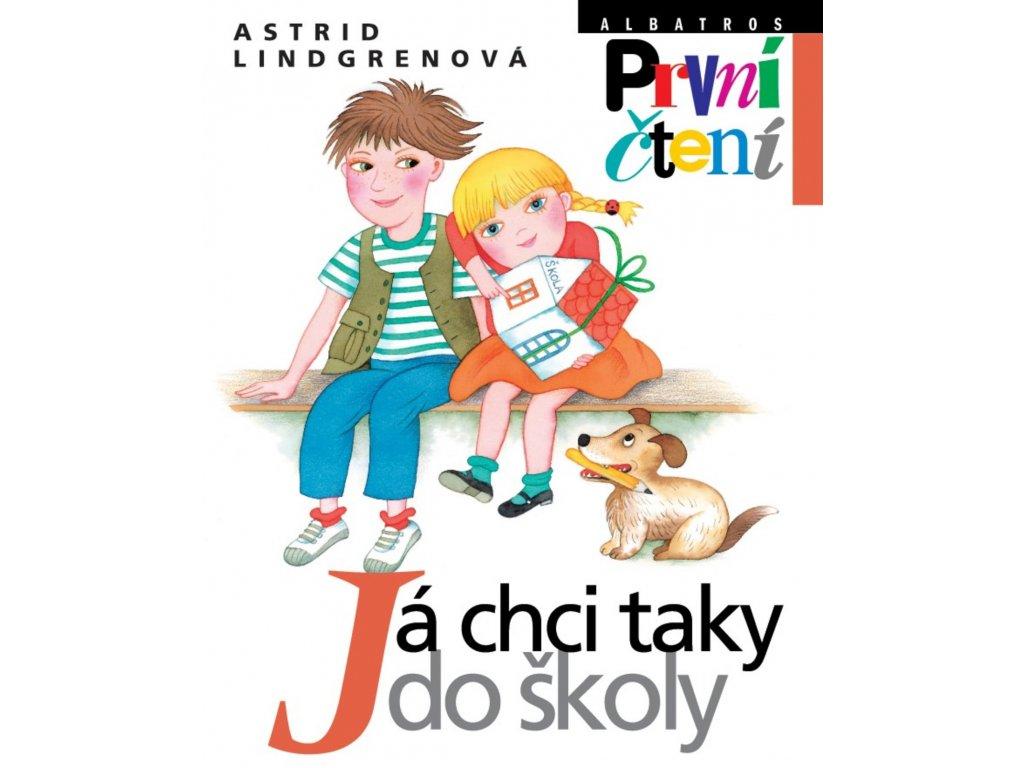 JÁ CHCI TAKY DO ŠKOLY, ASTRID LINDGRENOVÁ, zlatavelryba.cz (1)