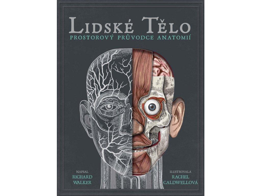 LIDSKÉ TĚLO PROSTOROVÁ ENCYKLOPEDIE, RICHARD WALKER, zlatavelryba.cz (1)
