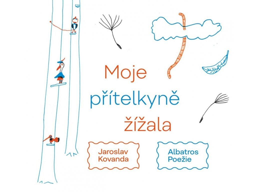 MOJE PŘÍTELKYNĚ ŽÍŽALA, JAROSLAV KOVANDA, zlatavelryba.cz (1)