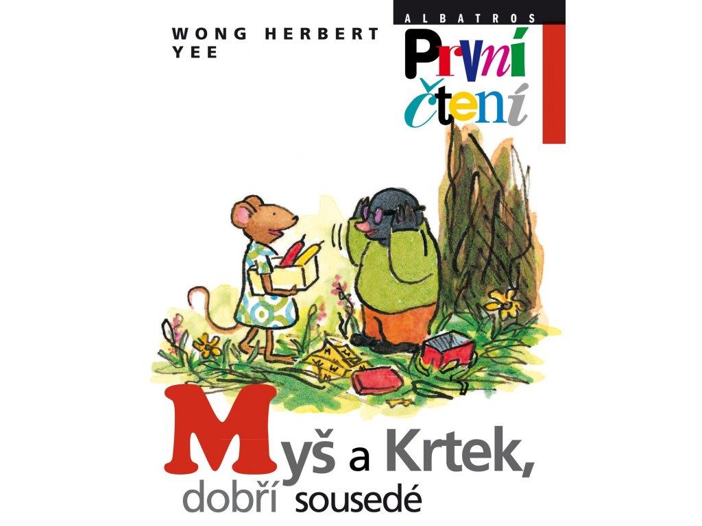 MYŠ A KRTEK, DOBŘÍ SOUSEDÉ, WONG HERBERT YEE, zlatavelryba.cz (1)