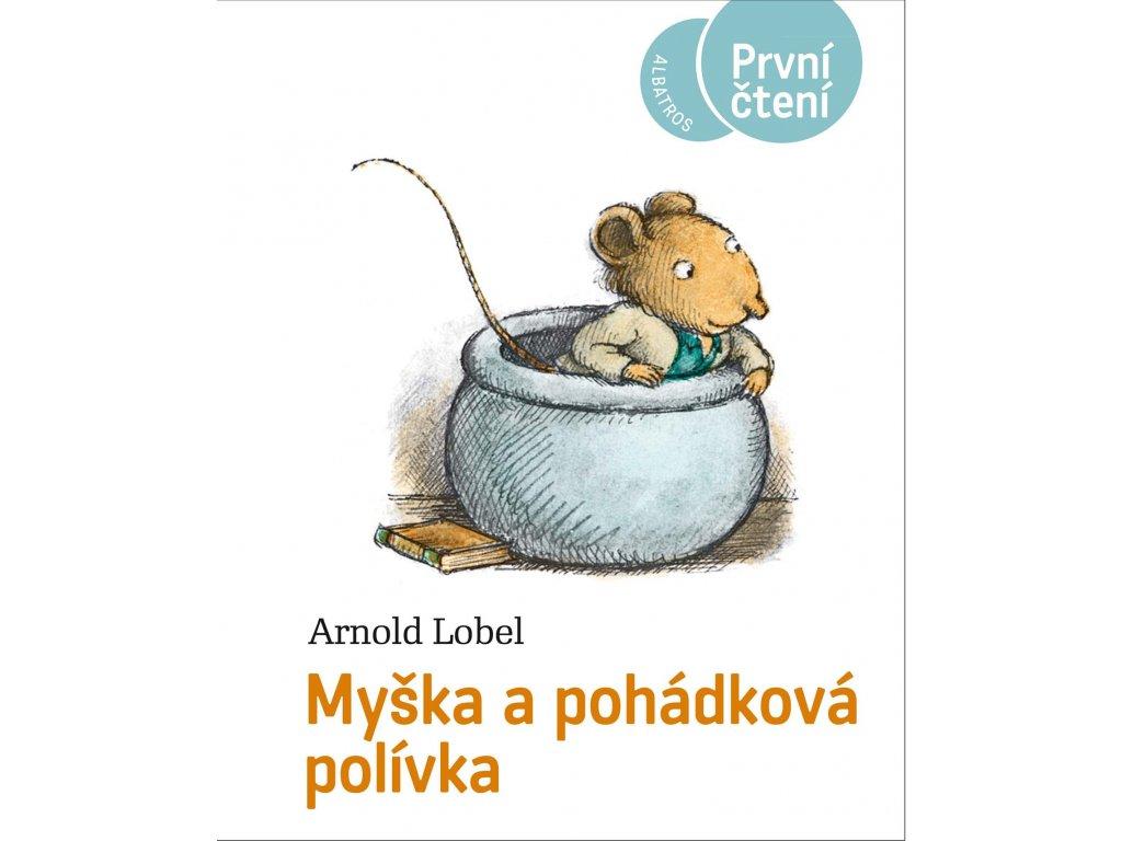 MYŠKA A POHÁDKOVÁ POLÍVKA, ARNOLD LOBEL, zlatavelryba.cz (1)