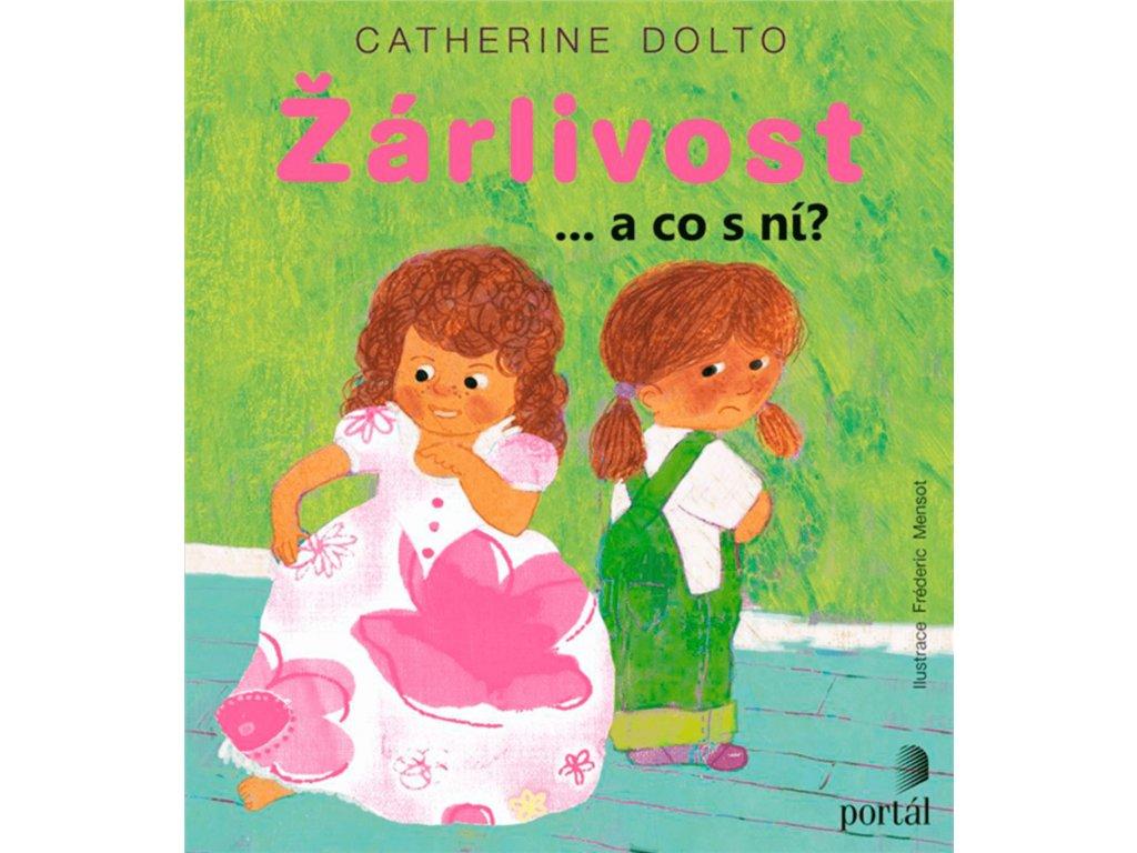 Žárlivost ... a co s ní, Catherine Dolto, zlatavelryba.cz 1