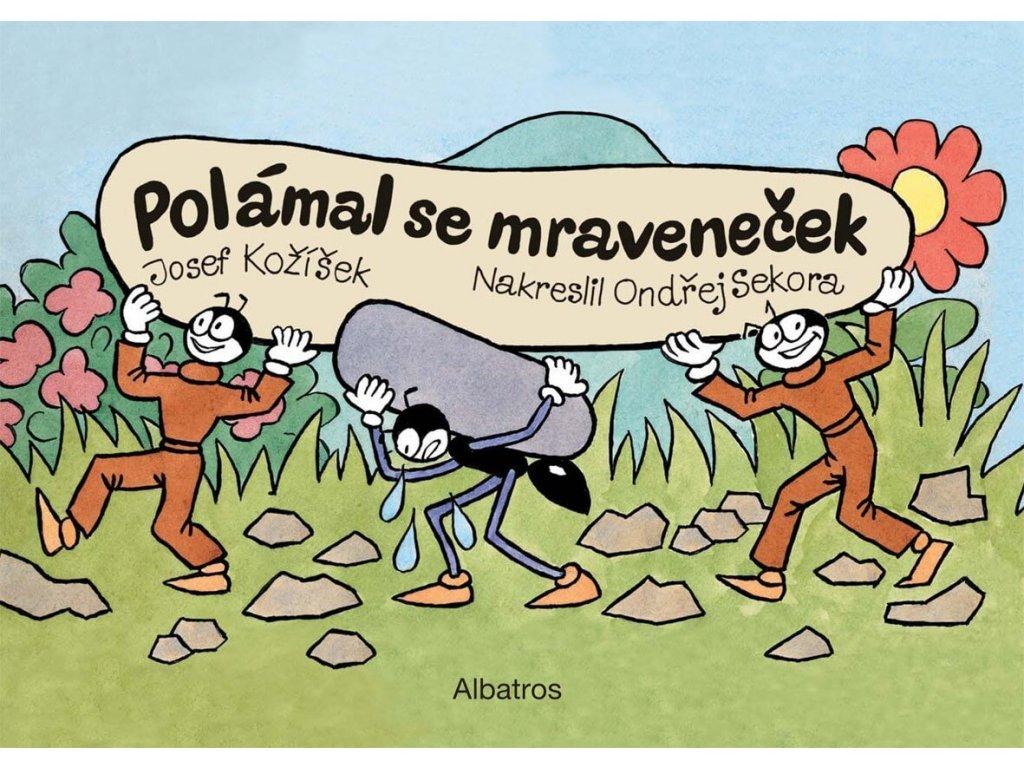Polámal se mraveneček, Josef Kožíšek, zlatavelryba.cz 1