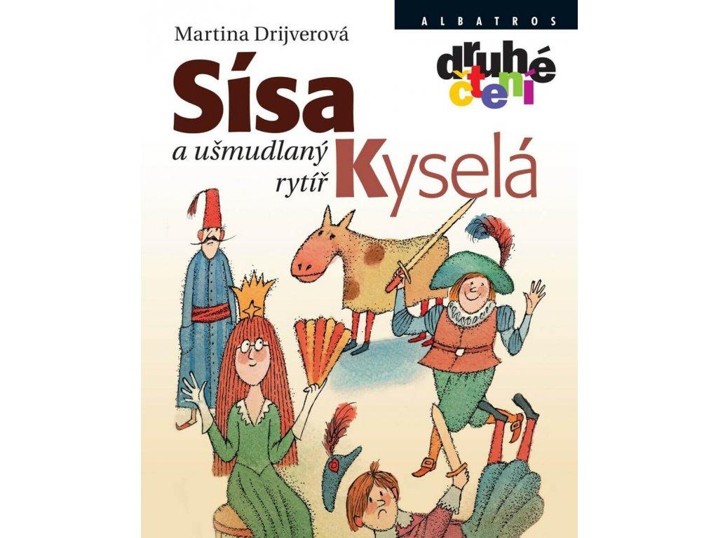 Sísa Kyselá a ušmudlaný rytíř, Martina Drijvevová, zlatavelryba.cz 1