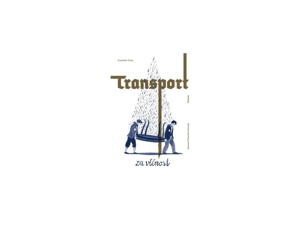 Transport za věčnost František Tichý, zlatavelryba.cz 1
