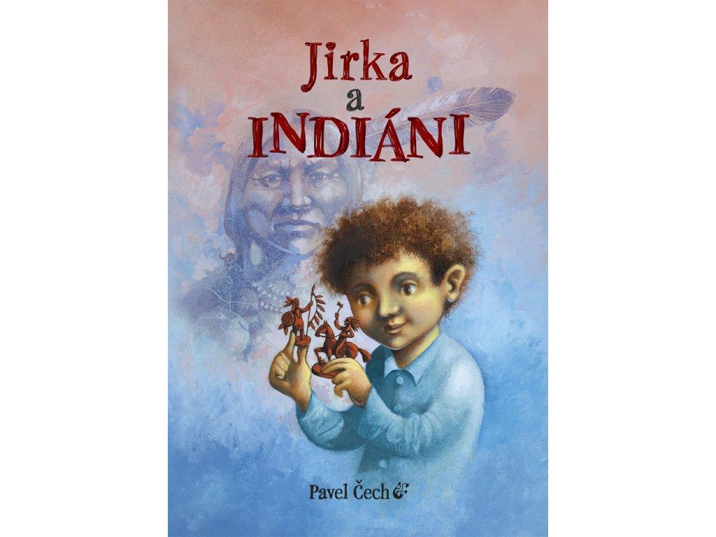 JIRKA A INDIÁNI, PAVEL ČECH, zlataverlyba.cz (1)