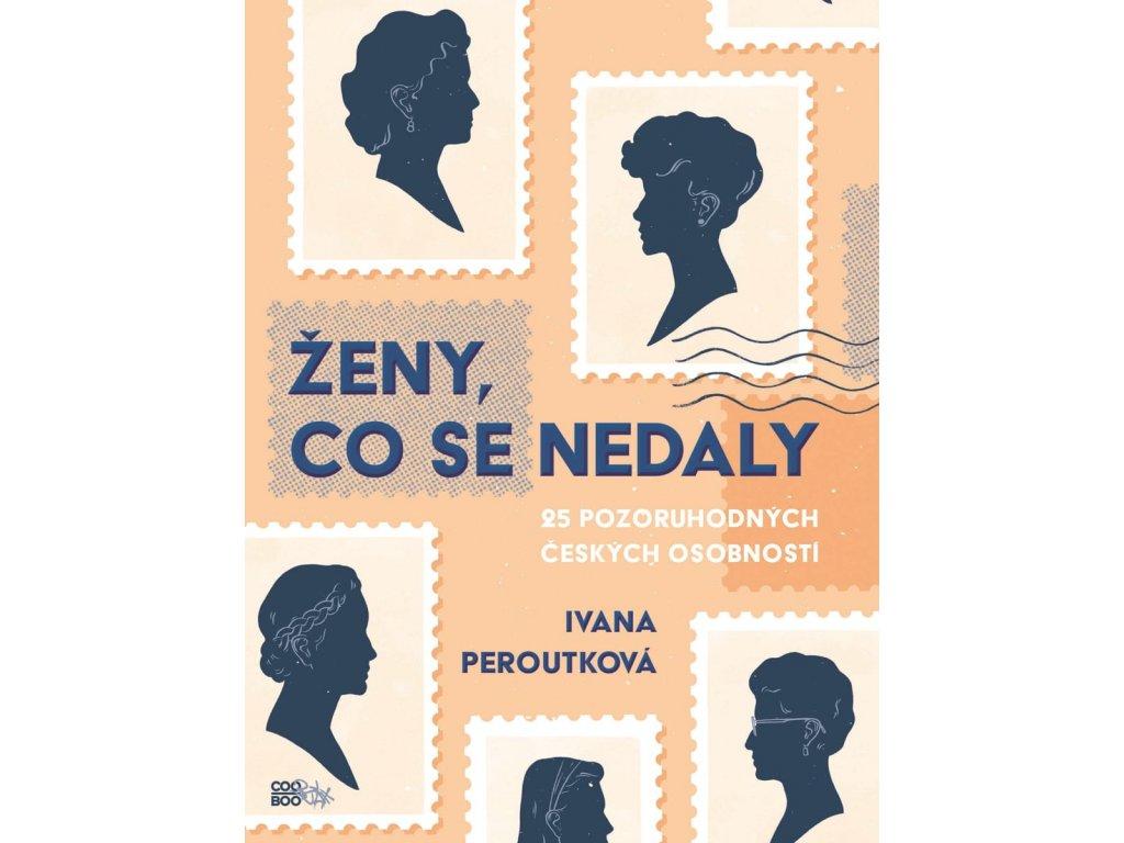 Ženy, co se nedaly Ivana Peroutková, zlatavelryba.cz 1