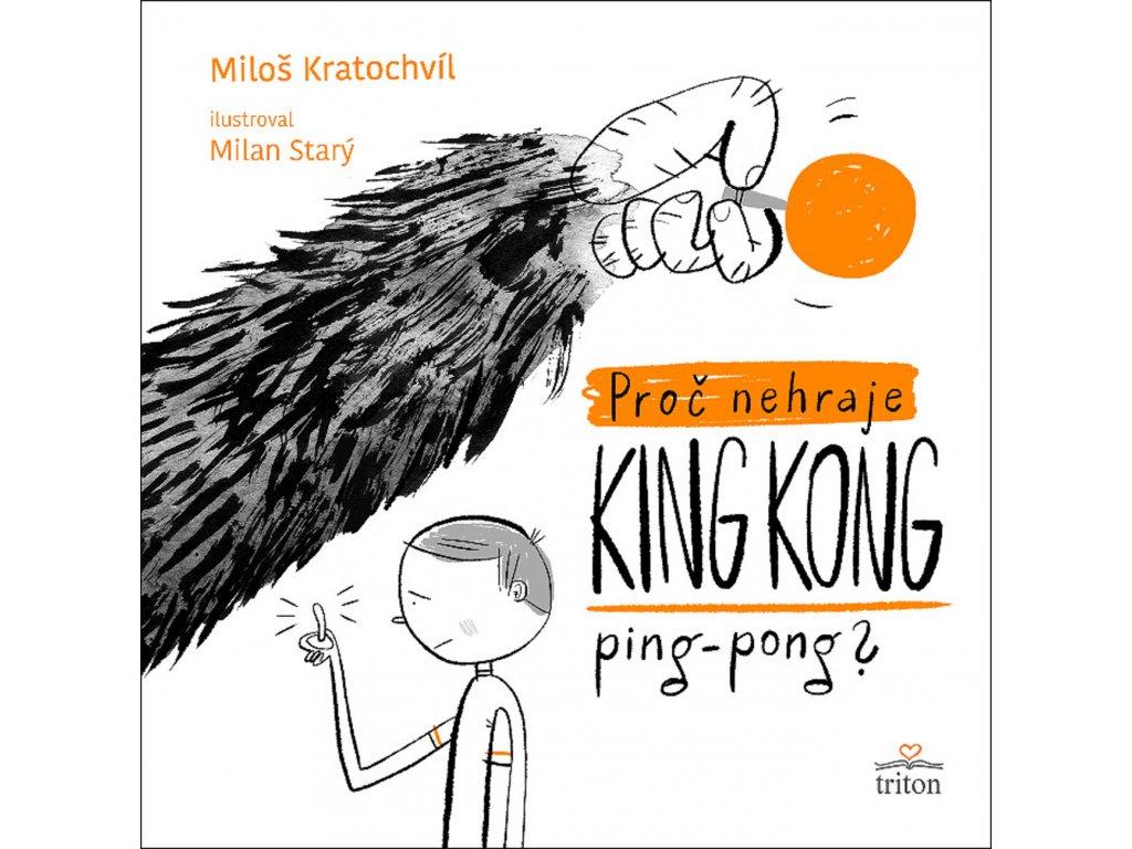 PROČ NEHRAJE KING KONG PING PONG, MILOŠ KRATOCHVÍL, zlatavelryba.cz (1)