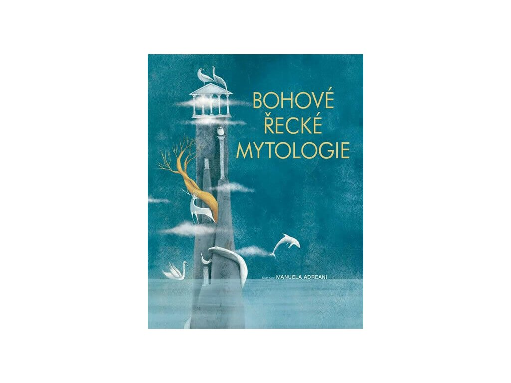 BOHOVÉ ŘECKÉ MYTOLOGIE, MANUELA ADREANI, zlatavelryba.cz, 1 (1)