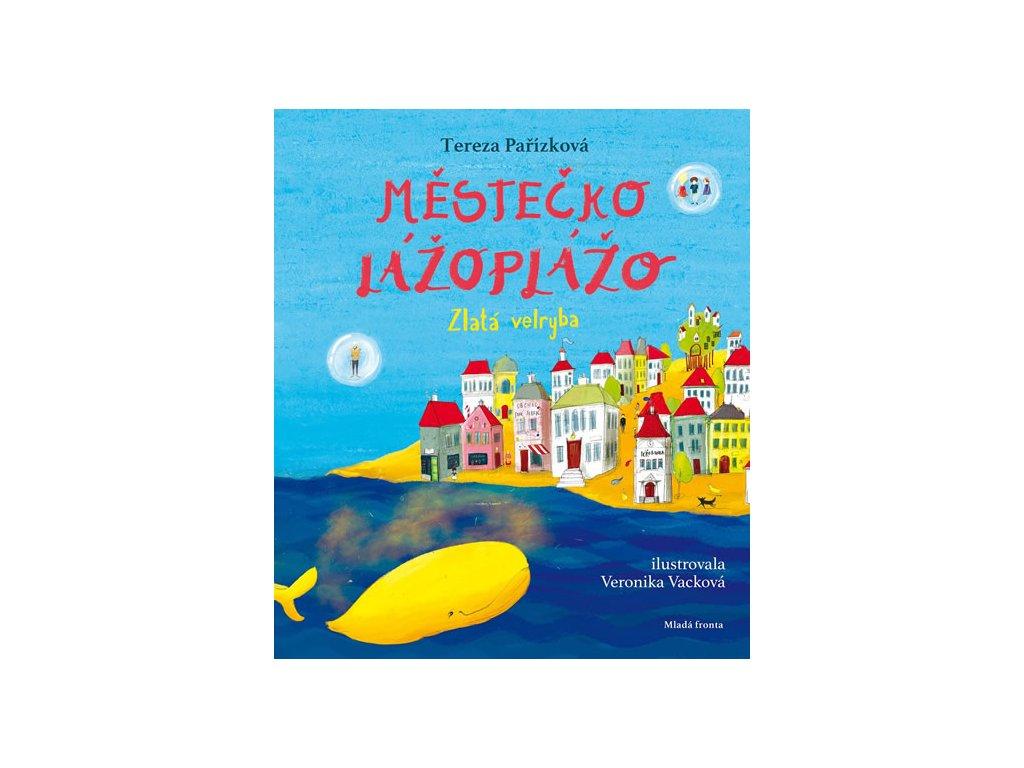 Městečko Lážoplážo Zlatá velryba, Tereza Pařízková, zlatavelryba.cz
