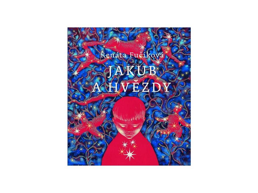 Jakub a hvězdy, Renáta Fučíková, zlatavelryba.cz