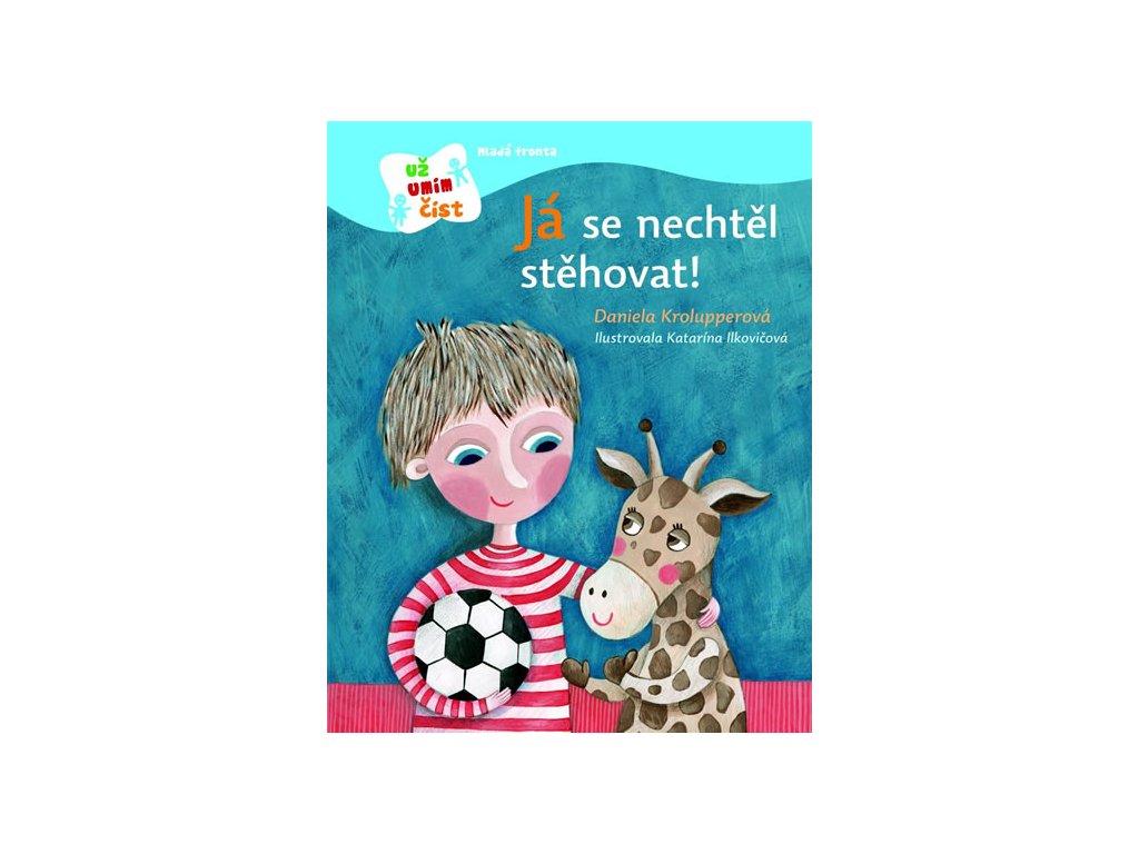 JÁ SE NECHTĚL STĚHOVAT!, DANIELA KROLUPPEROVÁ, zlatavelryba.cz