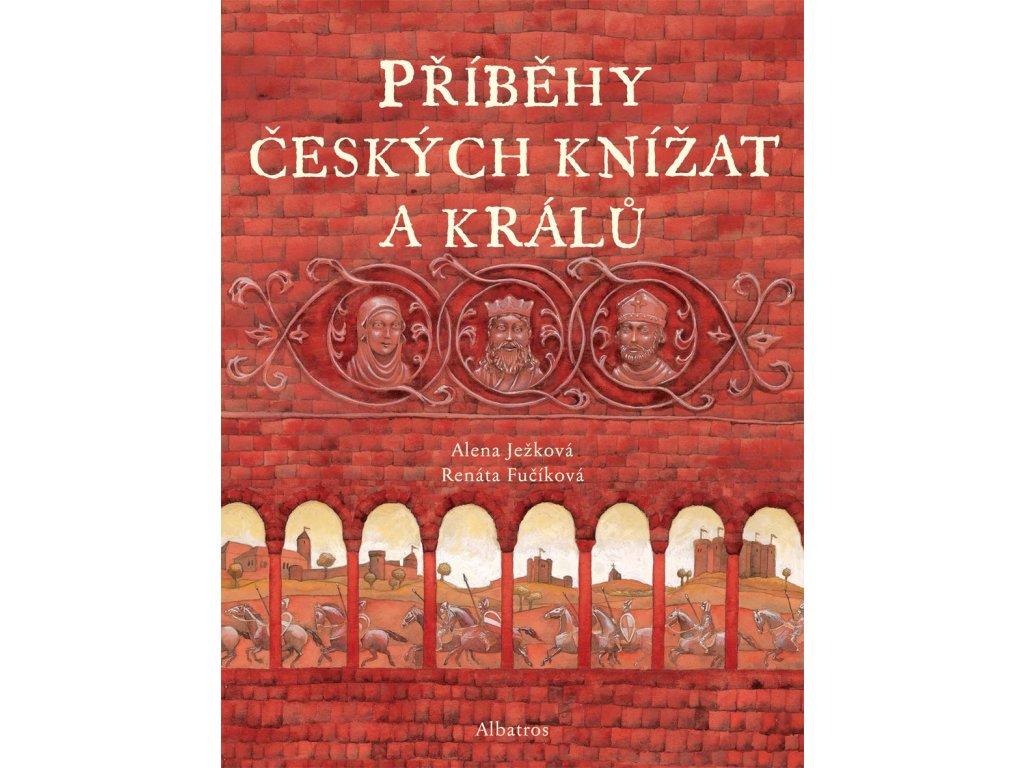 PŘÍBĚHY ČESKÝCH KNÍŽAT A KRÁLŮ, ALENA JEŽKOVÁ, zlatavelryba.cz (1)