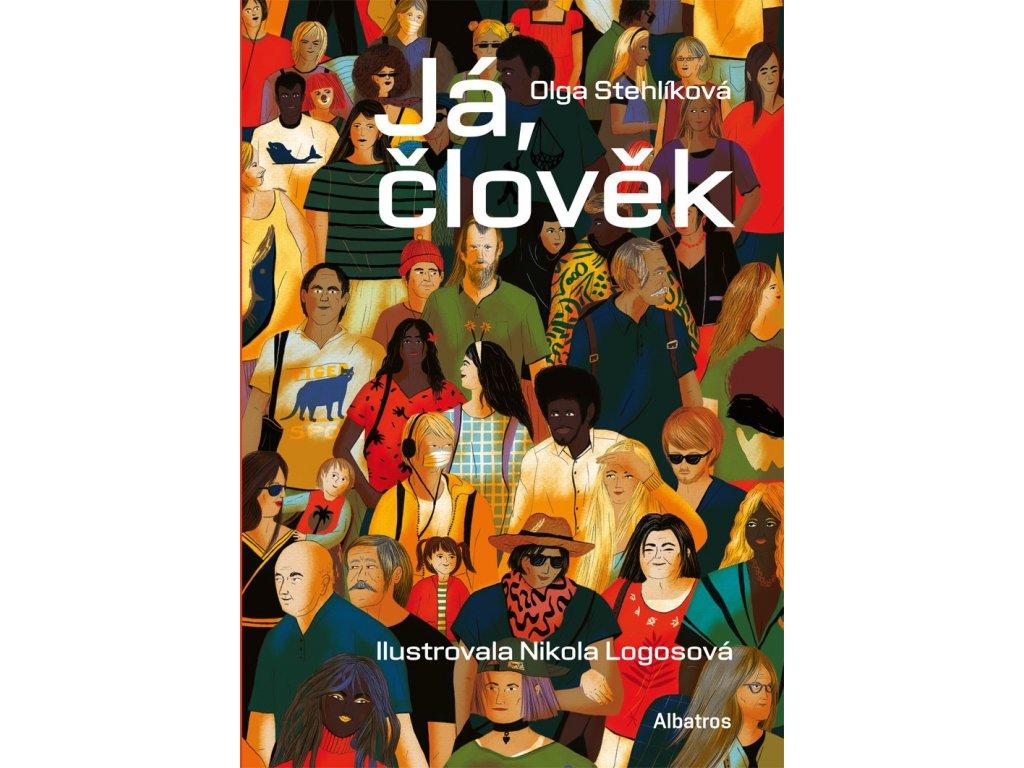 JÁ, ČLOVĚK, OLGA STEHLÍKOVÁ, zlatavelryba.cz (1)
