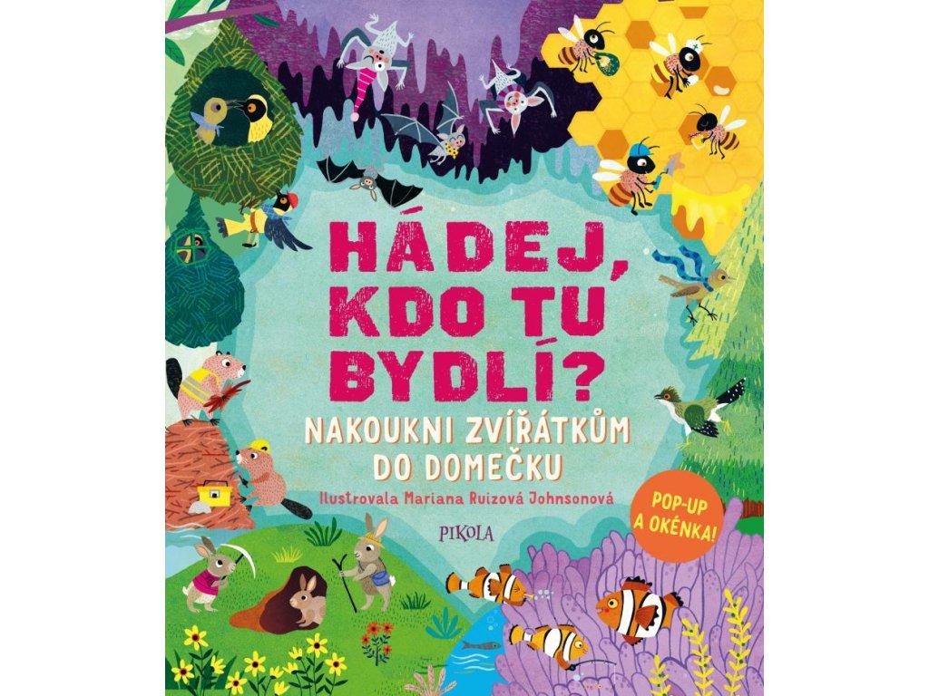 HÁDEJ, KDO TU BYDLÍ NAKOUKNI ZVÍŘÁTKŮM DO DOMEČKU, RUTH SYMONS, zlatavelryba.cz