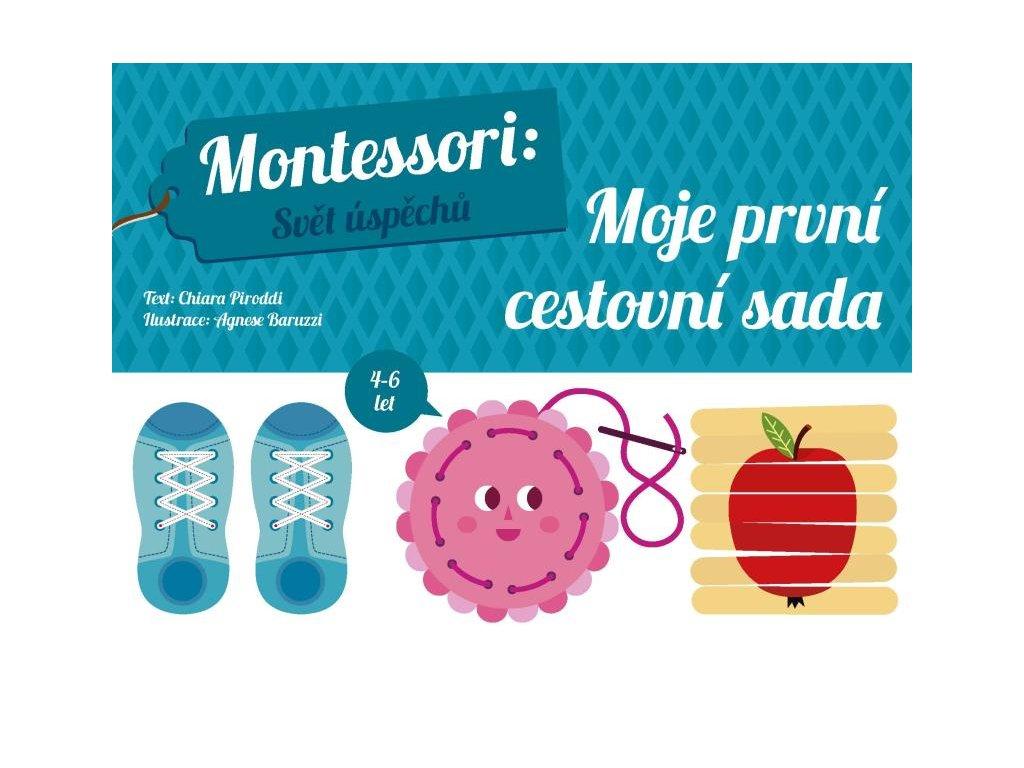 MONTESSORI SVĚT ÚSPĚCHŮ: MOJE PRVNÍ CESTOVNÍ SADA, CHIARA PIRODDIOVÁ, zlatavelryba.cz