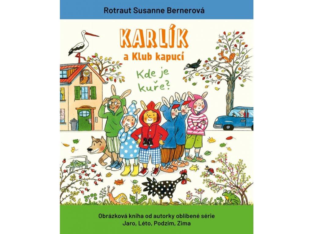 KARLÍK A KLUB KAPUCÍ, ROTRAUT SUSANNE BERNEROVÁ, zlatavelryba.cz